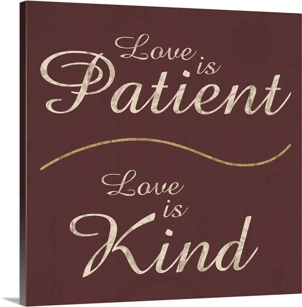Large Solid-Faced Canvas Print Wall Art Print 20 x 20 entitled Love Patient Solid-Faced Canvas Print entitled Love Patient.  Inspirational typography artwork about love.  Multiple sizes available.  Primary colors within this image include Dark Gray, White.  Made in USA.  All products come with a 365 day workmanship guarantee.  Inks used are latex-based and designed to last.  Canvas is handcrafted and made-to-order in the United States using high quality artist-grade canvas.  Archival inks prevent fading and preserve as much fine detail as possible with no over-saturation or color shifting.