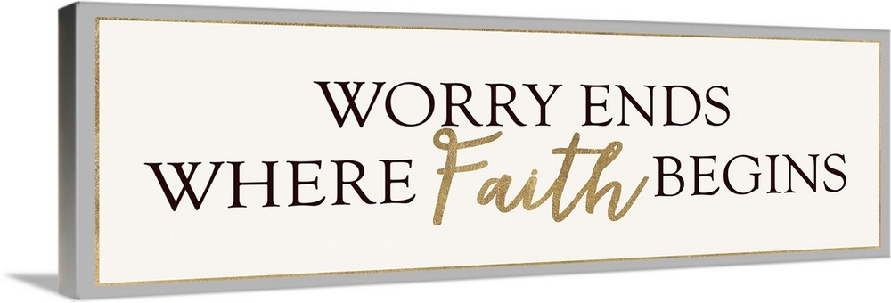 Large Gallery-Wrapped Canvas Wall Art Print 36 x 14 entitled Worry Ends Where Faith Begins Gallery-Wrapped Canvas entitled Worry Ends Where Faith Begins.  Multiple sizes available.  Primary colors within this image include Peach Black White.  Made in the USA.  All products come with a 365 day workmanship guarantee.  Archival-quality UV-resistant inks.  Museum-quality artist-grade canvas mounted on sturdy wooden stretcher bars 1.5 thick.  Comes ready to hang.  Canvases are stretched across a 1.5 inch thick wooden frame with easy-to-mount hanging hardware.