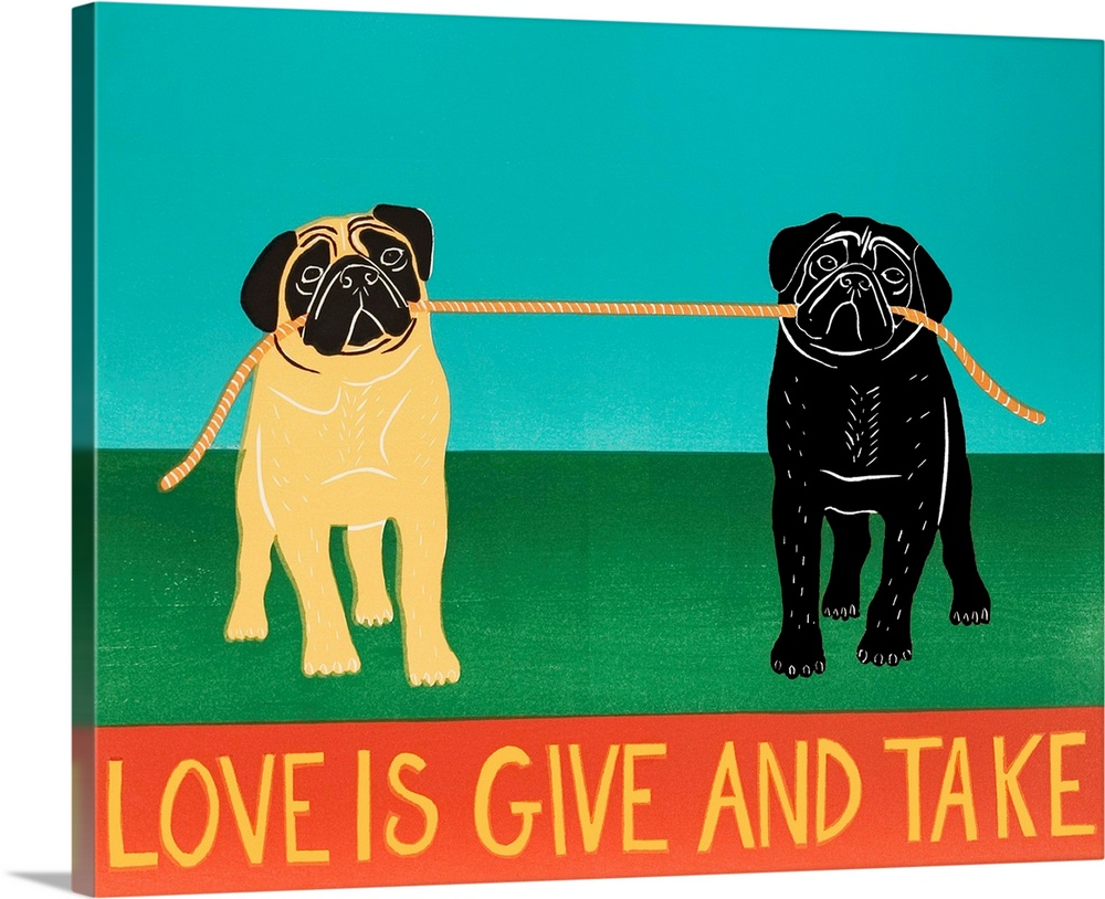 Large Solid-Faced Canvas Print Wall Art Print 30 x 24 entitled Love Is Give And Take Black And Tan Pugs Solid-Faced Canvas Print entitled Love Is Give And Take Black And Tan Pugs.  Multiple sizes available.  Primary colors within this image include Orange, Forest Green, Peach, Teal.  Made in the USA.  All products come with a 365 day workmanship guarantee.  Inks used are latex-based and designed to last.  Archival inks prevent fading and preserve as much fine detail as possible with no over-saturation or color shifting.  Featuring a proprietary design, our canvases produce the tightest corners without any bubbles, ripples, or bumps and will not warp or sag over time.