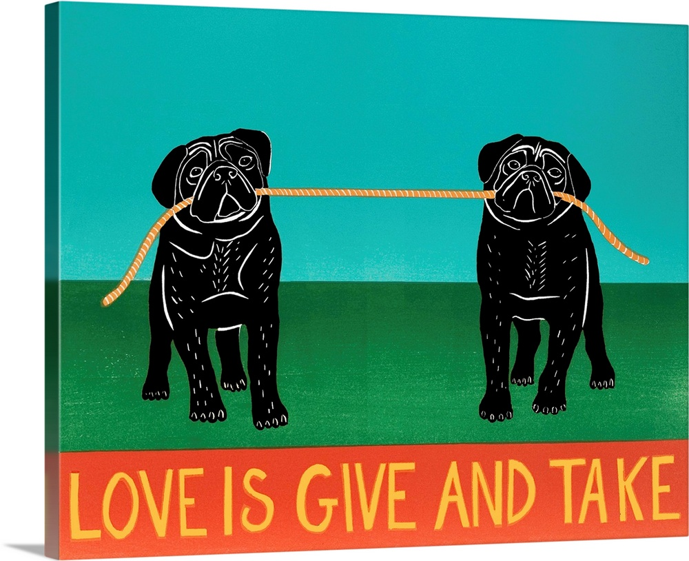 Large Solid-Faced Canvas Print Wall Art Print 30 x 24 entitled Love Is Give And Take  Pugs Black Solid-Faced Canvas Print entitled Love Is Give And Take  Pugs Black.  Multiple sizes available.  Primary colors within this image include Forest Green, Peach, Black, Teal.  Made in the USA.  Satisfaction guaranteed.  Inks used are latex-based and designed to last.  Featuring a proprietary design, our canvases produce the tightest corners without any bubbles, ripples, or bumps and will not warp or sag over time.  Canvas is handcrafted and made-to-order in the United States using high quality artist-grade canvas.