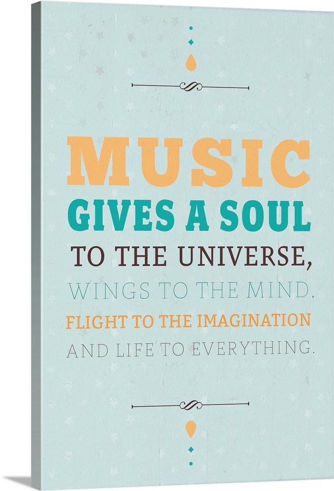 Music Gives a Soul  Canvas Art Print