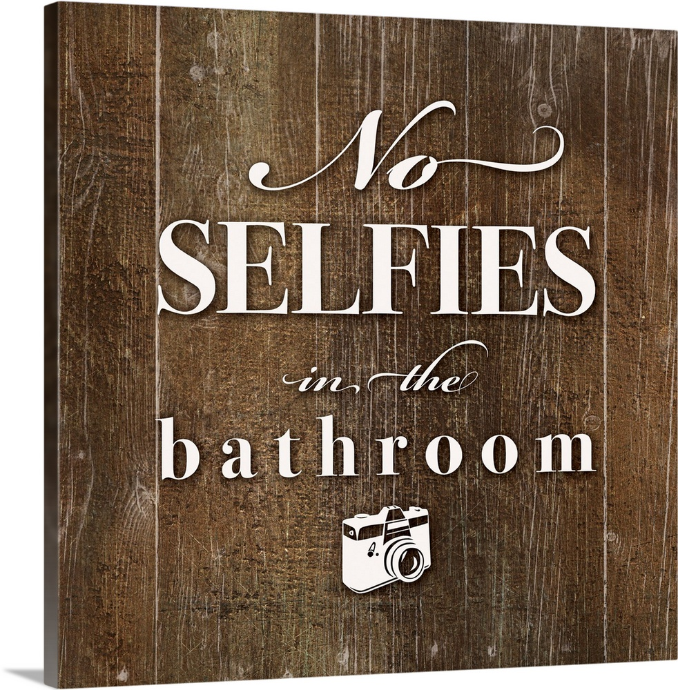 Large Solid-Faced Canvas Print Wall Art Print 20 x 20 entitled No Selfies Solid-Faced Canvas Print entitled No Selfies.  No selfies in the bathroom text and camera graphic is playfully centered on  a dark distressed wood texture.  Multiple sizes available.  Primary colors within this image include Black, Gray, White.  Made in USA.  Satisfaction guaranteed.  Archival-quality UV-resistant inks.  Archival inks prevent fading and preserve as much fine detail as possible with no over-saturation or color shifting.  Canvas depth is 1.25 and includes a finished backing with pre-installed hanging hardware.