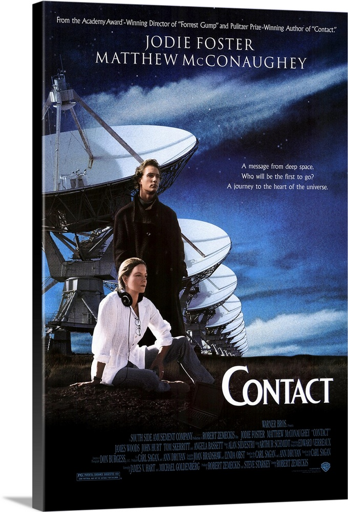 Large Solid-Faced Canvas Print Wall Art Print 20 x 30 entitled Contact (1997) Solid-Faced Canvas Print entitled Contact 1997.  Thought-provoking if overlong drama rather than sci-fi spectacular though it has its fair share of special effects. Radio astronomer Dr. Ellie Arroway Foster discovers signals being transmitted from the distant star Vega. When theyre deciphered, the signals turn out to be blueprints for a craft that will take its occupant into space and a first meeting with aliens. Ellie fights to become that first spokesperson for Earths inhabitants. More philosophical than the usual sci-fi alien encounter epic, but the excellent cast, led by Foster, pulls it off nicely. Based on the novel by Carl Sagan.  Multiple sizes available.  Primary colors within this image include Black, Gray, White, Muted Blue.  Made in the USA.  All products come with a 365 day workmanship guarantee.  Inks used are latex-based and designed to last.  Featuring a proprietary design, our canvases produce the tightest corners without any bubbles, ripples, or bumps and will not warp or sag over time.  Archival inks prevent fading and preserve as much fine detail as possible with no over-saturation or color shifting.