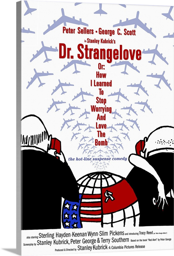 Large Solid-Faced Canvas Print Wall Art Print 20 x 30 entitled Dr. Strangelove or: How I Learned to Stop Worrying and Love... Solid-Faced Canvas Print entitled Dr. Strangelove or How I Learned to Stop Worrying and Love the Bomb 1964.  Multiple sizes available.  Primary colors within this image include Blue, Dark Red, Black, White.  Made in the USA.  Satisfaction guaranteed.  Inks used are latex-based and designed to last.  Canvas is handcrafted and made-to-order in the United States using high quality artist-grade canvas.  Archival inks prevent fading and preserve as much fine detail as possible with no over-saturation or color shifting.