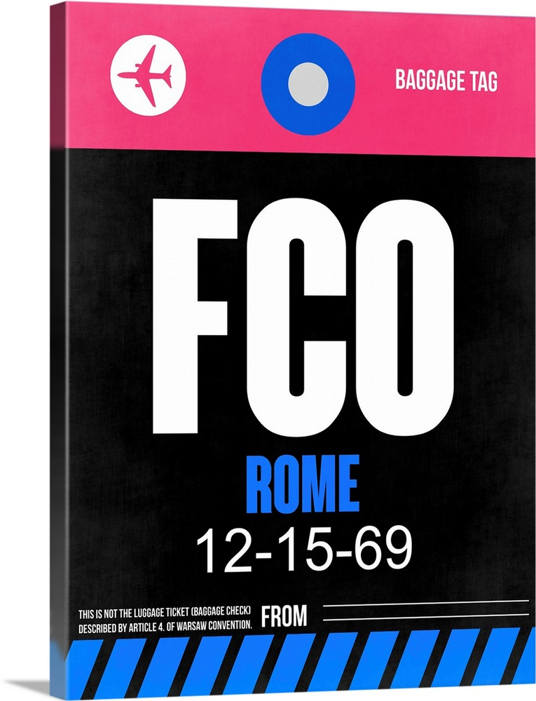 Large Solid-Faced Canvas Print Wall Art Print 30 x 40 entitled FCO Rome Luggage Tag II Solid-Faced Canvas Print entitled FCO Rome Luggage Tag II.  Multiple sizes available.  Primary colors within this image include Fuschia, Black, White, Royal Blue.  Made in the USA.  Satisfaction guaranteed.  Inks used are latex-based and designed to last.  Canvas is handcrafted and made-to-order in the United States using high quality artist-grade canvas.  Archival inks prevent fading and preserve as much fine detail as possible with no over-saturation or color shifting.