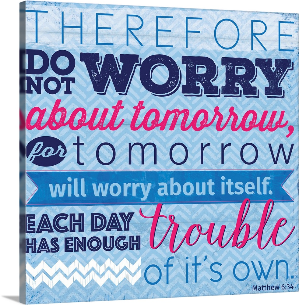 Large Gallery-Wrapped Canvas Wall Art Print 16 x 16 entitled Do Not Worry Gallery-Wrapped Canvas entitled Do Not Worry.  Typography Bible verse artwork.  Multiple sizes available.  Primary colors within this image include Fuschia White Royal Blue Dark Navy Blue.  Made in USA.  Satisfaction guaranteed.  Archival-quality UV-resistant inks.  Canvas is acid-free and 20 millimeters thick.  Canvas frames are built with farmed or reclaimed domestic pine or poplar wood.