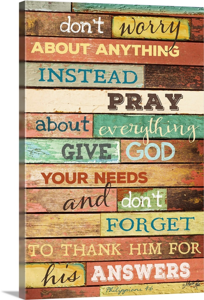 Large Gallery-Wrapped Canvas Wall Art Print 16 x 24 entitled Don't Worry Gallery-Wrapped Canvas entitled Dont Worry.  Religious typography art against a rustic wooden surface.  Multiple sizes available.  Primary colors within this image include Peach Black White Teal.  Made in USA.  All products come with a 365 day workmanship guarantee.  Archival-quality UV-resistant inks.  Museum-quality artist-grade canvas mounted on sturdy wooden stretcher bars 1.5 thick.  Comes ready to hang.  Canvases are stretched across a 1.5 inch thick wooden frame with easy-to-mount hanging hardware.