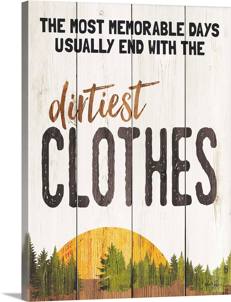 Large Solid-Faced Canvas Print Wall Art Print 18 x 24 entitled The Dirtiest Clothes Solid-Faced Canvas Print entitled The Dirtiest Clothes.  Fun lodge-themed sign with a sunset and forest motif on a wooden board background.  Multiple sizes available.  Primary colors within this image include Light Yellow, Black, Gray, White.  Made in USA.  All products come with a 365 day workmanship guarantee.  Archival-quality UV-resistant inks.  Canvas is handcrafted and made-to-order in the United States using high quality artist-grade canvas.  Featuring a proprietary design, our canvases produce the tightest corners without any bubbles, ripples, or bumps and will not warp or sag over time.