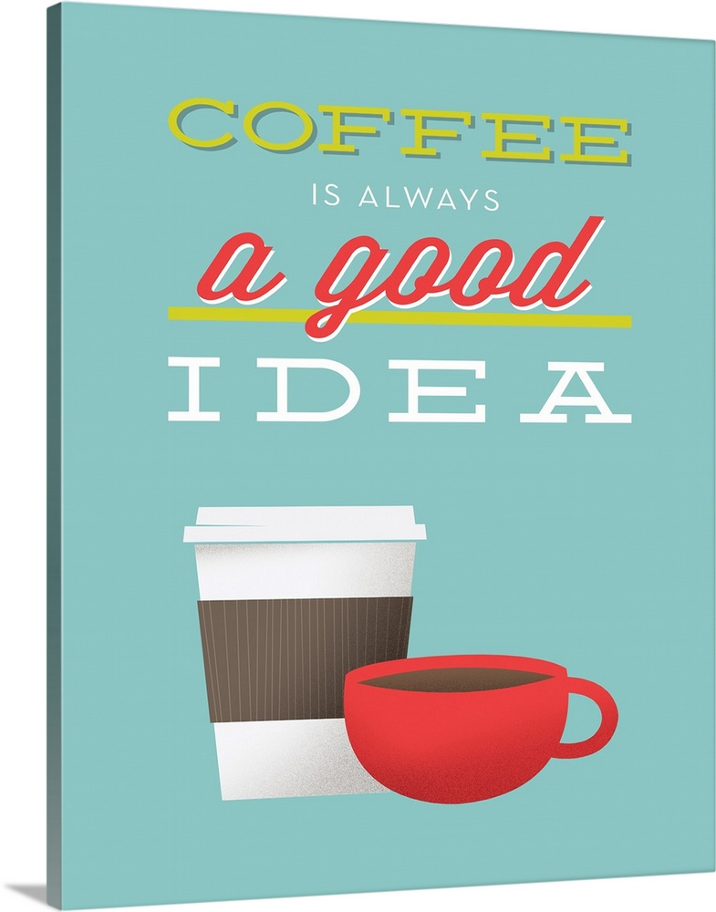 Large Gallery-Wrapped Canvas Wall Art Print 17 x 24 entitled Coffee Is Always a Good Idea Gallery-Wrapped Canvas entitled Coffee Is Always a Good Idea.  Wall docor print of a tall and a short coffee cup on a solid background with text at the top.  Multiple sizes available.  Primary colors within this image include Pink White Light Gray Blue.  Made in USA.  All products come with a 365 day workmanship guarantee.  Inks used are latex-based and designed to last.  Canvases have a UVB protection built in to protect against fading and moisture and are designed to last for over 100 years.  Museum-quality artist-grade canvas mounted on sturdy wooden stretcher bars 1.5 thick.  Comes ready to hang.