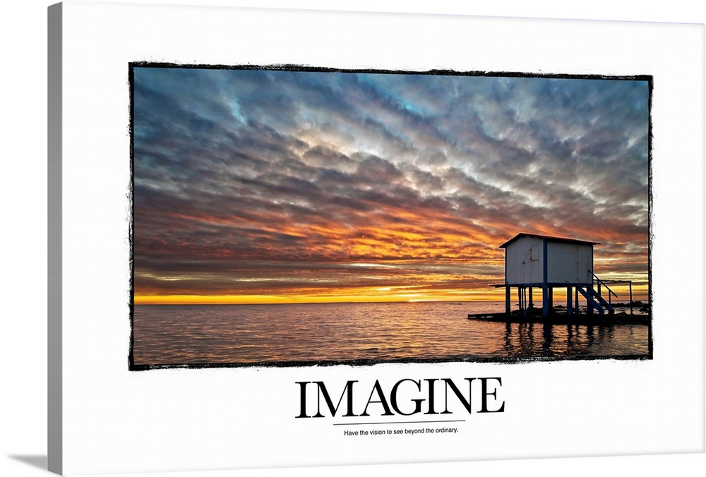 Large Solid-Faced Canvas Print Wall Art Print 30 x 20 entitled Inspirational Motivational Poster: Have the vision to see b... Solid-Faced Canvas Print entitled Inspirational Motivational Poster Have the vision to see beyond the ordinary.  Inspirational artwork of a sunset sky over a vast ocean with a tiny hut that sits in it and underneath the word Imagine.  Multiple sizes available.  Primary colors within this image include Light Yellow, Black, White, Gray Blue.  Made in the USA.  All products come with a 365 day workmanship guarantee.  Archival-quality UV-resistant inks.  Archival inks prevent fading and preserve as much fine detail as possible with no over-saturation or color shifting.  Canvas is handcrafted and made-to-order in the United States using high quality artist-grade canvas.