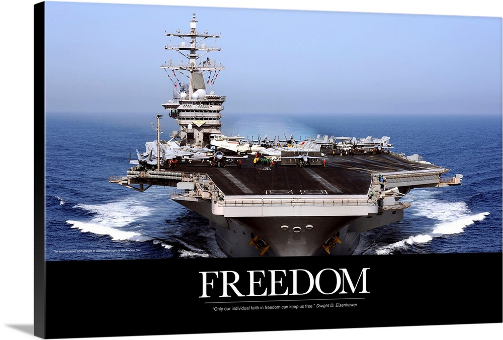 Large Solid-Faced Canvas Print Wall Art Print 36 x 24 entitled US Navy Poster: USS Dwight D. Eisenhower Solid-Faced Canvas Print entitled US Navy Poster USS Dwight D. Eisenhower.  An immense photograph taken of a US navy ship in the open ocean with the word Freedom just below it.  Multiple sizes available.  Primary colors within this image include Black, Muted Blue, Pale Blue.  Made in USA.  Satisfaction guaranteed.  Archival-quality UV-resistant inks.  Archival inks prevent fading and preserve as much fine detail as possible with no over-saturation or color shifting.  Featuring a proprietary design, our canvases produce the tightest corners without any bubbles, ripples, or bumps and will not warp or sag over time.