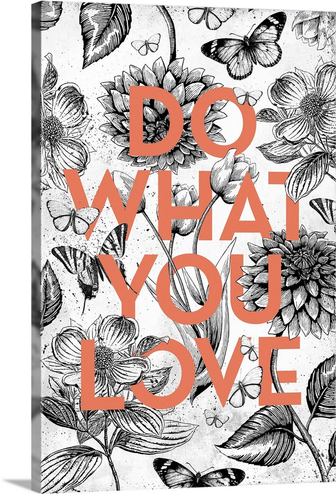 Large Solid-Faced Canvas Print Wall Art Print 20 x 30 entitled Vintage Illustration Inspiration - Do What You Love Solid-Faced Canvas Print entitled Vintage Illustration Inspiration - Do What You Love.  A black and white vintage floral illustration with butterflies intertwined with the words Do What you Love in orange type.  Multiple sizes available.  Primary colors within this image include Pink, Black, Gray, White.  Made in the USA.  Satisfaction guaranteed.  Inks used are latex-based and designed to last.  Canvas depth is 1.25 and includes a finished backing with pre-installed hanging hardware.  Canvas is handcrafted and made-to-order in the United States using high quality artist-grade canvas.