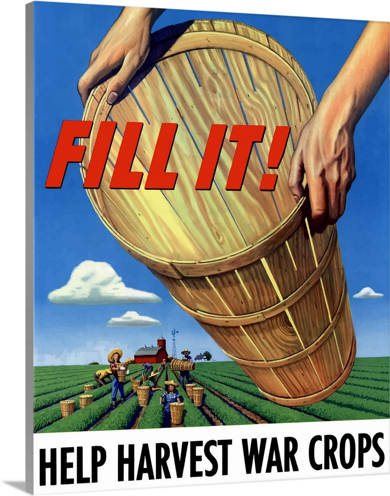Large Solid-Faced Canvas Print Wall Art Print 24 x 30 entitled Digitally restored vector war propaganda poster. Fill It! H... Solid-Faced Canvas Print entitled Digitally restored vector war propaganda poster. Fill It Help Harvest War Crops.  Digitally restored vector war propaganda poster. This vintage World War Two product features workers harvesting crops in a field and out stretched hands holding an empty basket. It declares - Fill It Help Harvest War Crops.  Multiple sizes available.  Primary colors within this image include Red, Black, White, Royal Blue.  Made in the USA.  All products come with a 365 day workmanship guarantee.  Inks used are latex-based and designed to last.  Featuring a proprietary design, our canvases produce the tightest corners without any bubbles, ripples, or bumps and will not warp or sag over time.  Canvas is handcrafted and made-to-order in the United States using high quality artist-grade canvas.