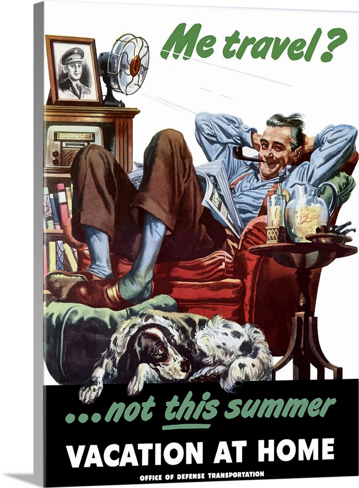 Large Gallery-Wrapped Canvas Wall Art Print 17 x 24 entitled Digitally restored vector war propaganda poster. Me Travel? N... Gallery-Wrapped Canvas entitled Digitally restored vector war propaganda poster. Me Travel Not This Summer..  Digitally restored vector war propaganda poster. This vintage World War II poster features a father relaxing in his chair with his dog in front of a fan. It declares - Me Travel Not This Summer. Vacation At Home. Office Of Defense Transportation.  Multiple sizes available.  Primary colors within this image include Brown, Forest Green, Black, White.  Made in the USA.  Satisfaction guaranteed.  Inks used are latex-based and designed to last.  Canvases have a UVB protection built in to protect against fading and moisture and are designed to last for over 100 years.  Canvases are stretched across a 1.5 inch thick wooden frame with easy-to-mount hanging hardware.