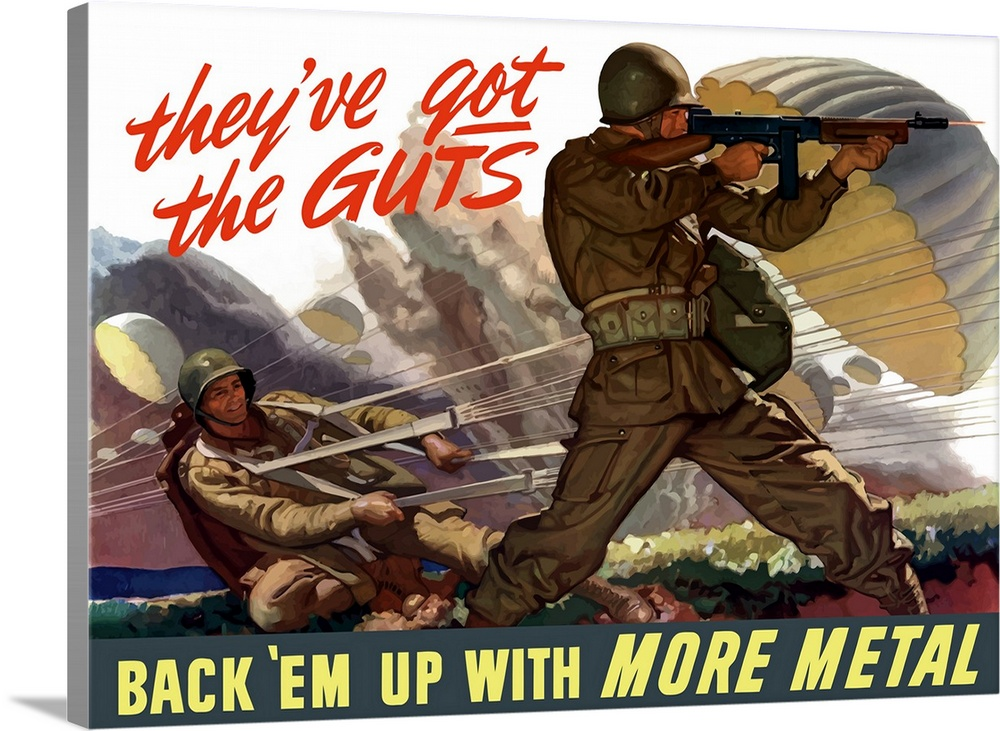 Large Gallery-Wrapped Canvas Wall Art Print 24 x 17 entitled Digitally restored vector war propaganda poster. They've got ... Gallery-Wrapped Canvas entitled Digitally restored vector war propaganda poster. Theyve got the guts.  Large horizontal vector war propaganda poster. This vintage World War II poster features airborne troops parachuting into battle text on the image reads Theyve got the guts Back Em Up With More Metal.  Multiple sizes available.  Primary colors within this image include Red Light Yellow Black White.  Made in the USA.  All products come with a 365 day workmanship guarantee.  Archival-quality UV-resistant inks.  Museum-quality artist-grade canvas mounted on sturdy wooden stretcher bars 1.5 thick.  Comes ready to hang.  Canvas is designed to prevent fading.