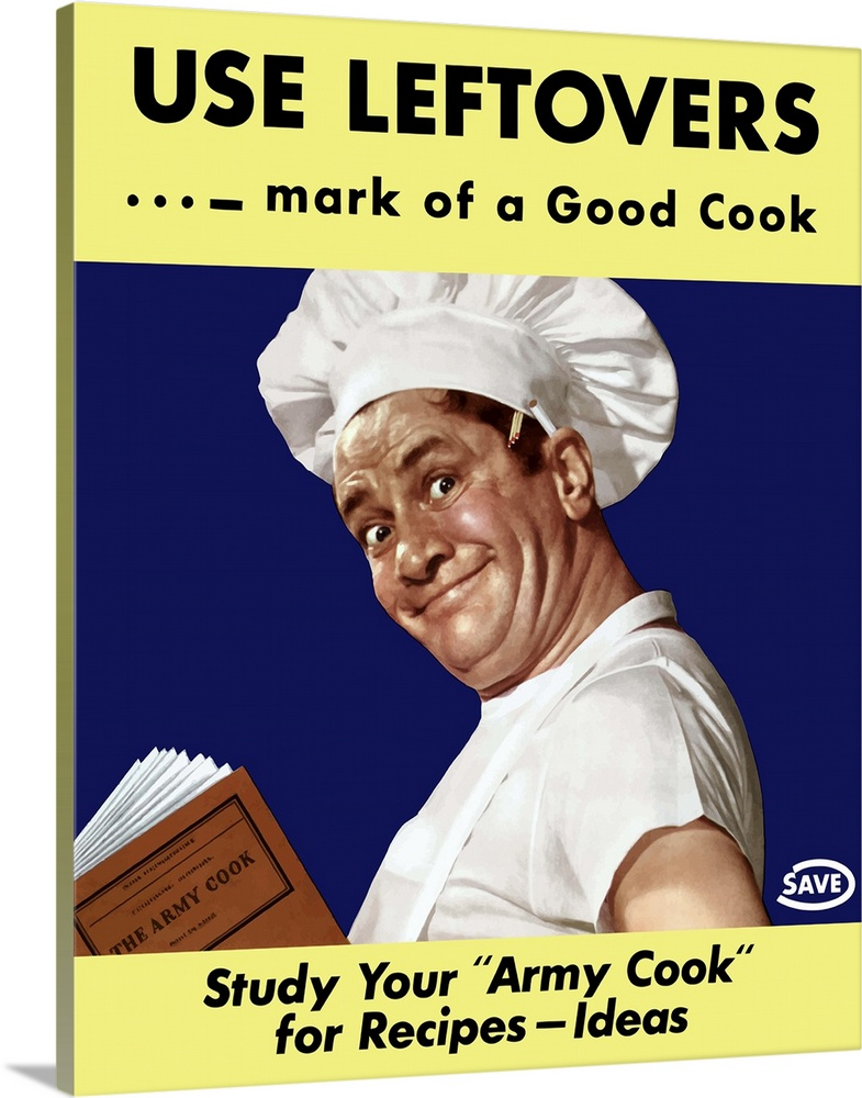 Large Gallery-Wrapped Canvas Wall Art Print 20 x 24 entitled Vintage World War II poster of an army cook reading The Army ... Gallery-Wrapped Canvas entitled Vintage World War II poster of an army cook reading The Army Cook manual.  Vintage World War II poster of an army cook reading a copy of The Army Cook manual. It reads Use Leftovers... mark of a good cook Study Your Army Cook For Recipes - Ideas. .  Multiple sizes available.  Primary colors within this image include Brown Dark Blue Light Yellow Black.  Made in the USA.  All products come with a 365 day workmanship guarantee.  Inks used are latex-based and designed to last.  Canvas is a 65 polyester 35 cotton base with two acrylic latex primer basecoats and a semi-gloss inkjet receptive topcoat.  Canvases have a UVB protection built in to protect against fading and moisture and are designed to last for over 100 years.